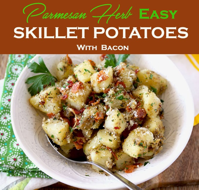Soft and velvety in the middle with  browned crispy edges these Parmesan Herb Easy Skillet Potatoes are delicious and easy to make. Perfect served as a side dish or even for breakfast!