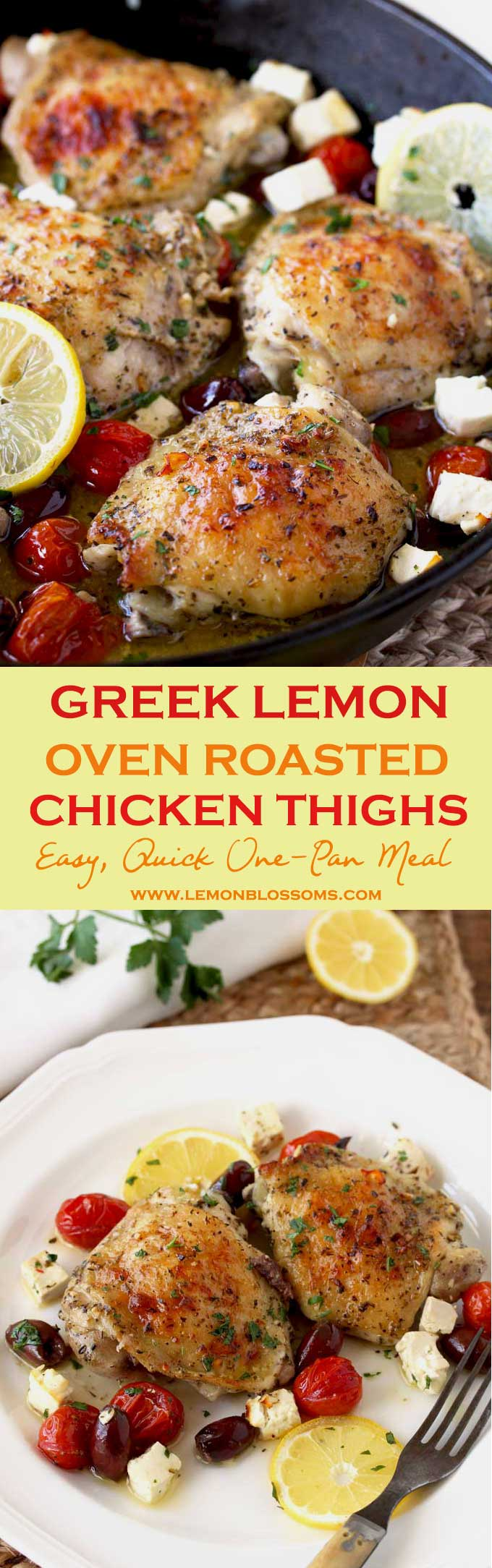 Greek Lemon Oven Roasted Chicken Thighs are quick and easy to make. Bone in chicken thighs are quickly marinated and baked with Kalamata olives, tomatoes and Feta cheese until juicy on the inside and crispy on the outside. I am sure this simple chicken thigh recipe will become a new favorite! #Greekfood #GreekChicken #Lemonchicken #chickenthighs #easyrecipes #onepanmeal #recipe #chickenrecipe #ovenbaked