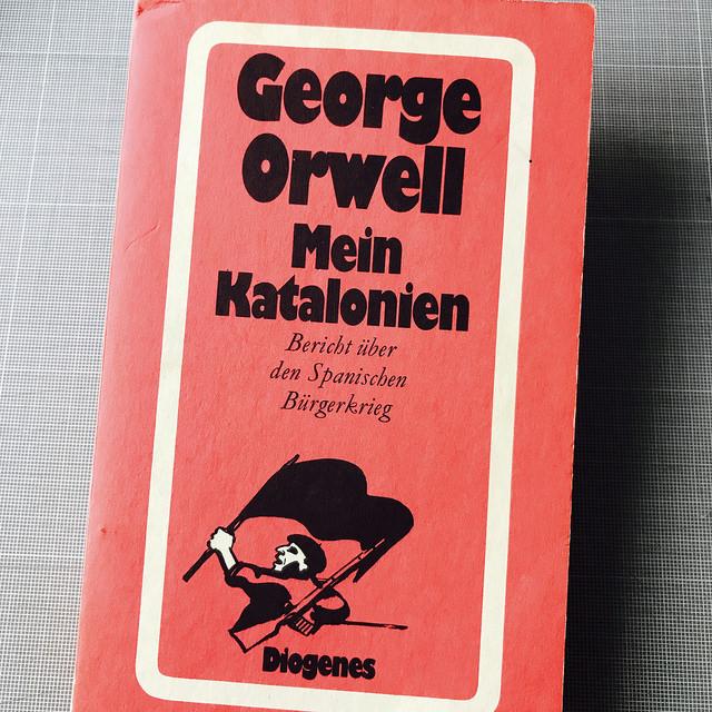 George Orwell: Mein Katalonien. Bericht aus dem Bürgerkrieg