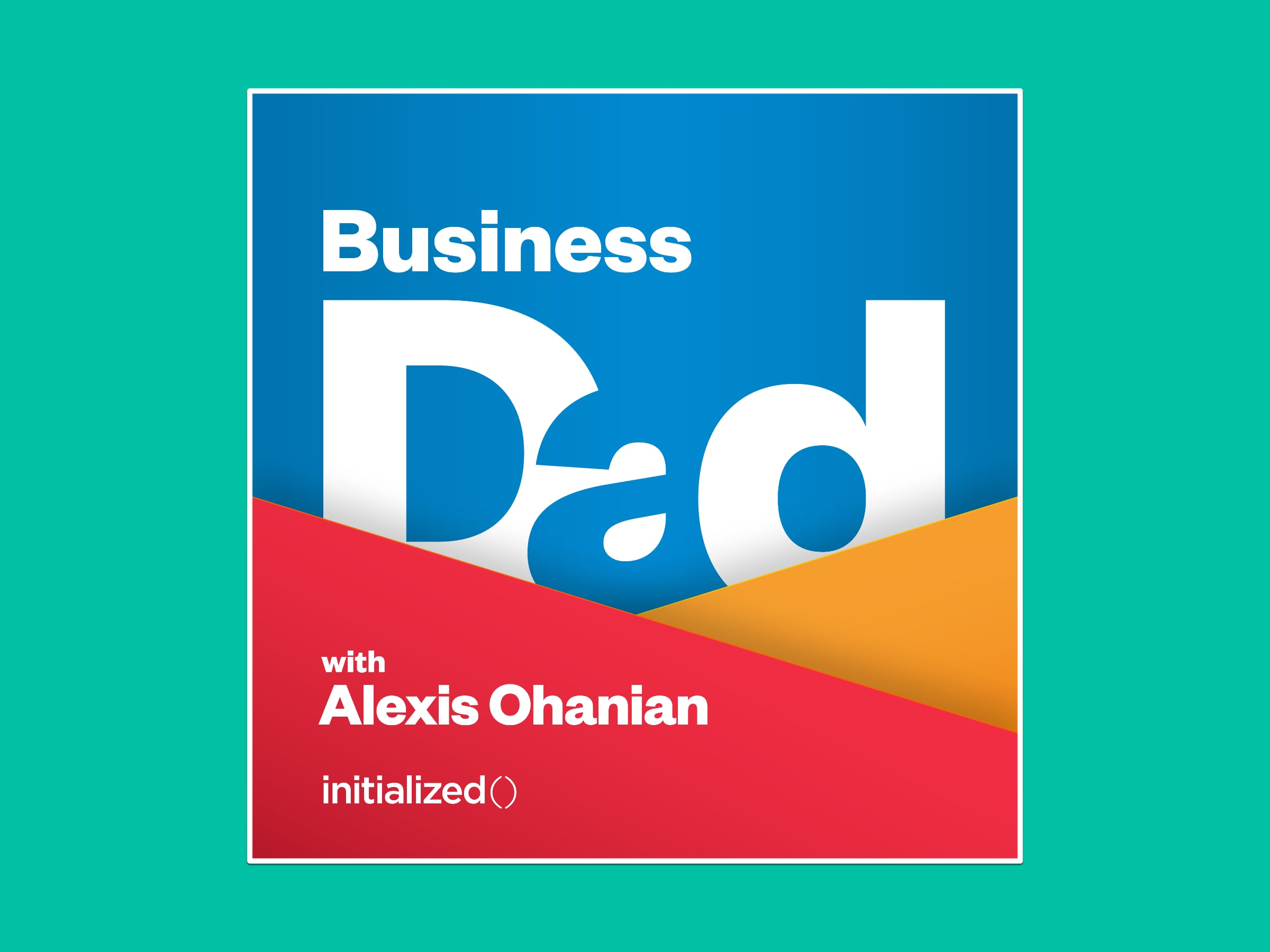 Business Dad with Alexis Ohanian