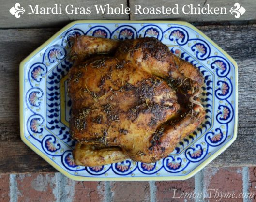 Mardi Gras Whole Roasted Chicken from Lemony Thyme