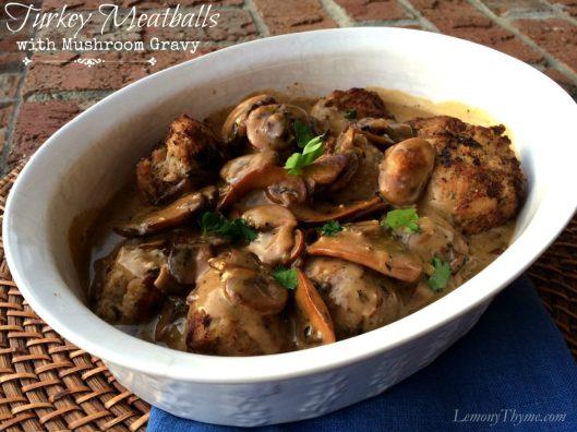 Turkey Meatballs with Mushroom Gravy from Lemony Thyme