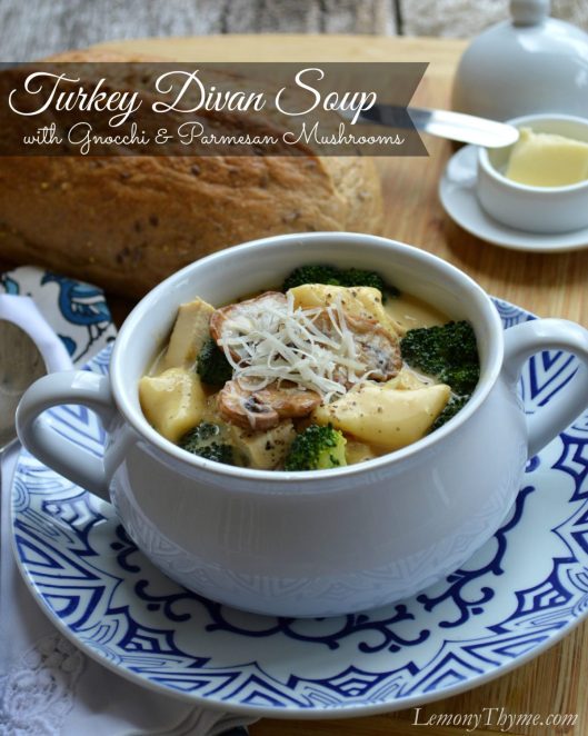 Turkey Divan Soup with Gnocchi & Parmesan Mushrooms | LemonyThyme.com | #comfortfood #souprecipe