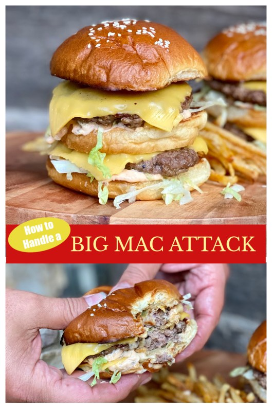 Pinterest picture collage of Big Mac above two hands holding a big mac.  The heading reads How to handle a Big Mac Attack.