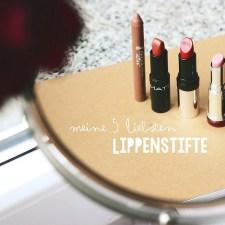 Meine 5 liebsten Lippenstifte
