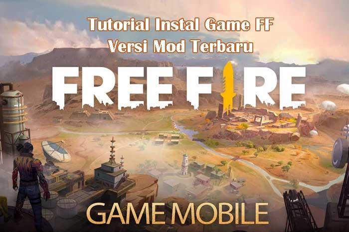 Tutorial Instal Game FF Versi Mod Terbaru