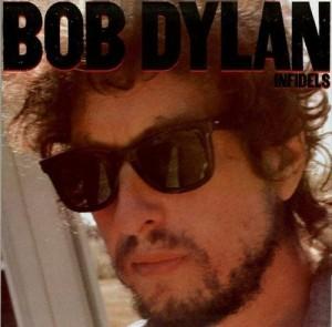 Bob Dylan - Infidels (1983)