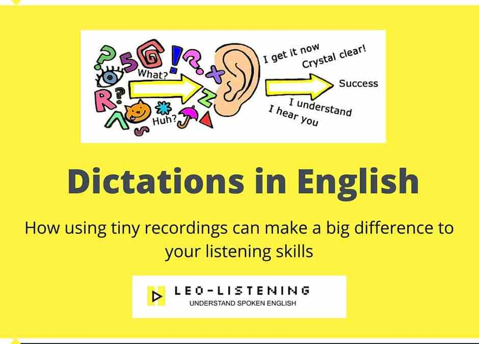 Dictations in English: how using tiny recordings can make a big difference to your listening skills