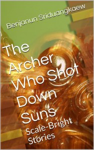 Cover for The Archer who Shot Down Suns by Benjanun Sriduangkaew.