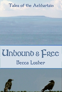 Cover for Unbound and Free by Becca Lusher