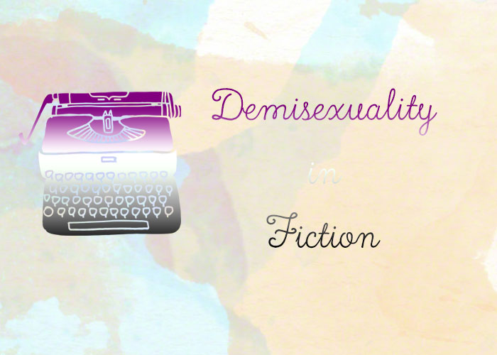 Demisexuality in Fiction