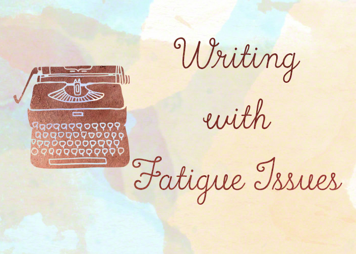 Writing With Fatigue Issues