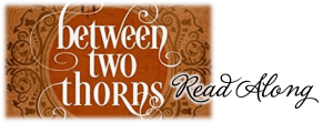 Between Two Thorns Readalong Banner made by Anya from On Star Ships and Dragon Wings