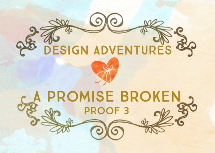 Design Adventures: A Promise Broken Proof 3