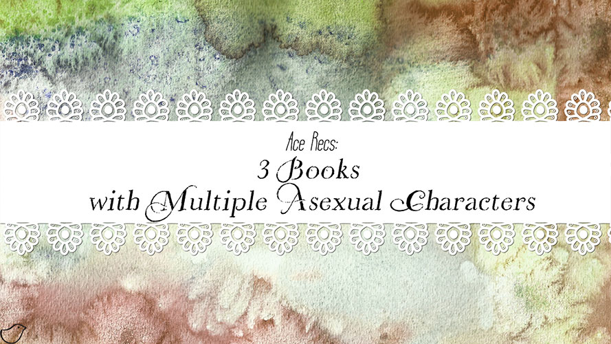 Ace Recs: 3 Books with Multiple Asexual Characters