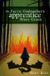 The Faerie Godmother's Apprentice Wore Green