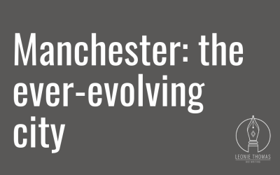 Manchester: the ever-evolving city