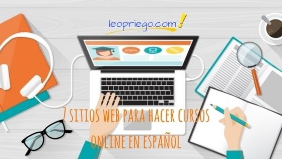 7 sitios web para hacer cursos online en español