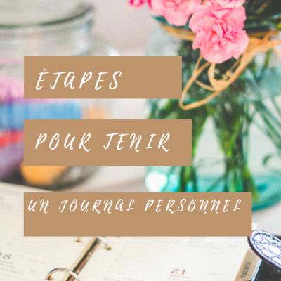 Étapes pour tenir un journal personnel