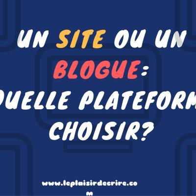 Un site ou un blogue: quelle plateforme choisir?