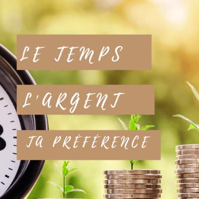 L'argent ou le temps, lequel préfères-tu?