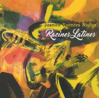 « Racines latines » de Juanito Fuentes