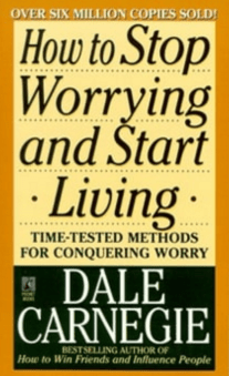 how-to-stop-worrying-and-start-living