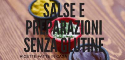 SALSE E PREPARAZIONI SENZA GLUTINE