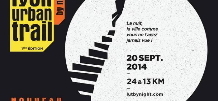 Lyon Urban Trail by night : 1ère édition le 8 novembre 2014