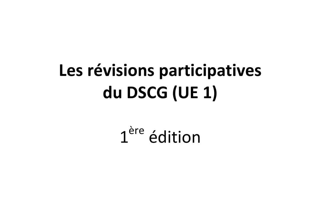 Révisions participatives du DSCG (UE 1) : 1ère édition
