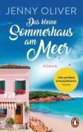 Jenny Oliver: Das kleine Sommerhaus am Meer