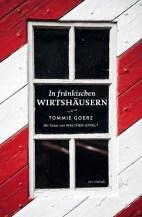 Tommie Goerz: In fränkischen Wirtshäusern