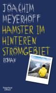 Joachim Meyerhoff: Hamster im hinteren Stromgebiet