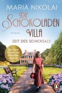Maria Nikolai: Die Schokoladenvilla - Zeit des Schicksals