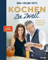 Roland Trettl, Daniela Trettl: Kochen zu zweit