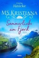 Greta Jänicke: MS Kristiana - Sommerliebe am Fjord