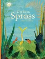 Britta Teckentrup: Der kleine Spross