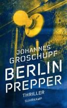 Johannes Groschupf: Berlin Prepper