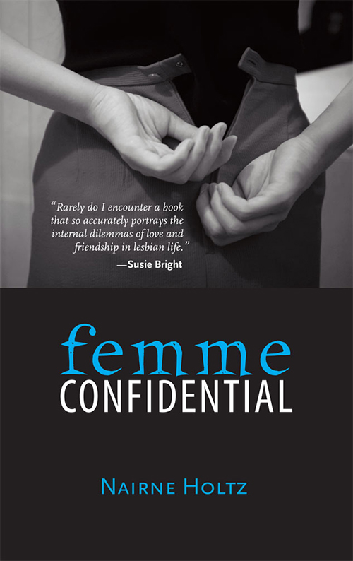 Femme Confidential by Lesbian Writer Nairne Holtz