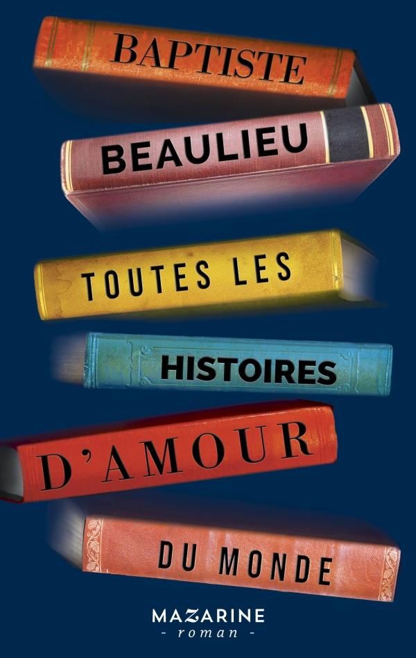 """""""Toutes les histoires d'amour du monde"""", Baptiste Beaulieu magistral et émouvant"""