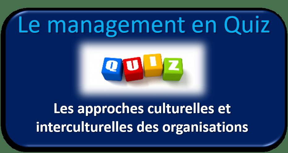 Quiz Approches culturelles et interculturelles des organisations