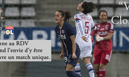 "[WCL 2015] Les féminines du Paris Saint Germain ""very closer"" de l'Olympique Lyonnais."