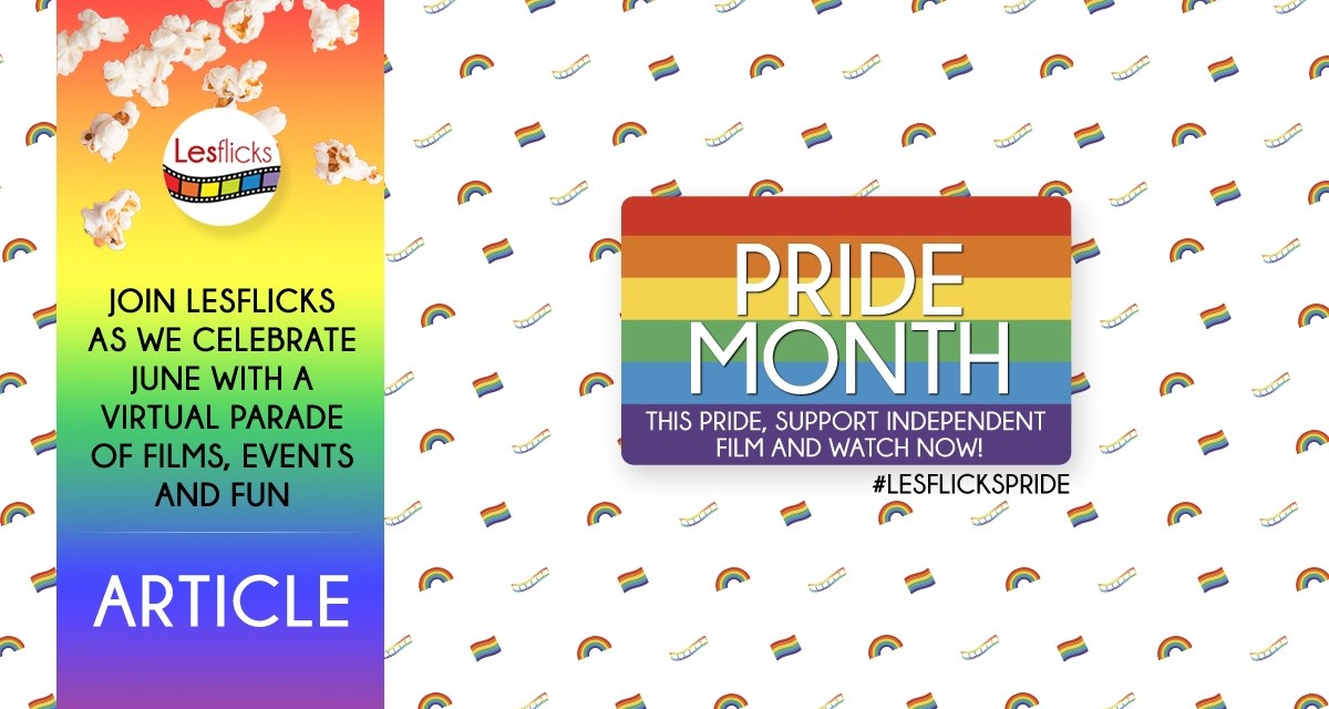 Lesflicks celebrates Pride Month with a virtual parade of lesbian films, Events And Fun