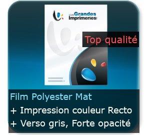 Affiches 175 gr Film Polyester Mat haute qualité - Impression Couleur Recto (Forte opacité, verso gris argent)
