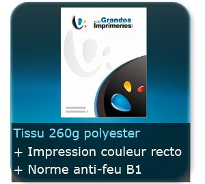 Affiches 260 g Tissus Polyester - Impression Couleur Recto - norme au feu B1