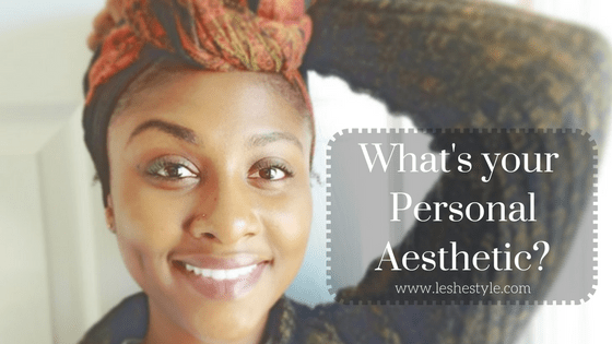 What is your personal aesthetic?