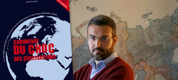 """""""Le choc des civilisations est au coeur de l'Histoire"""" A. Chauprade"""