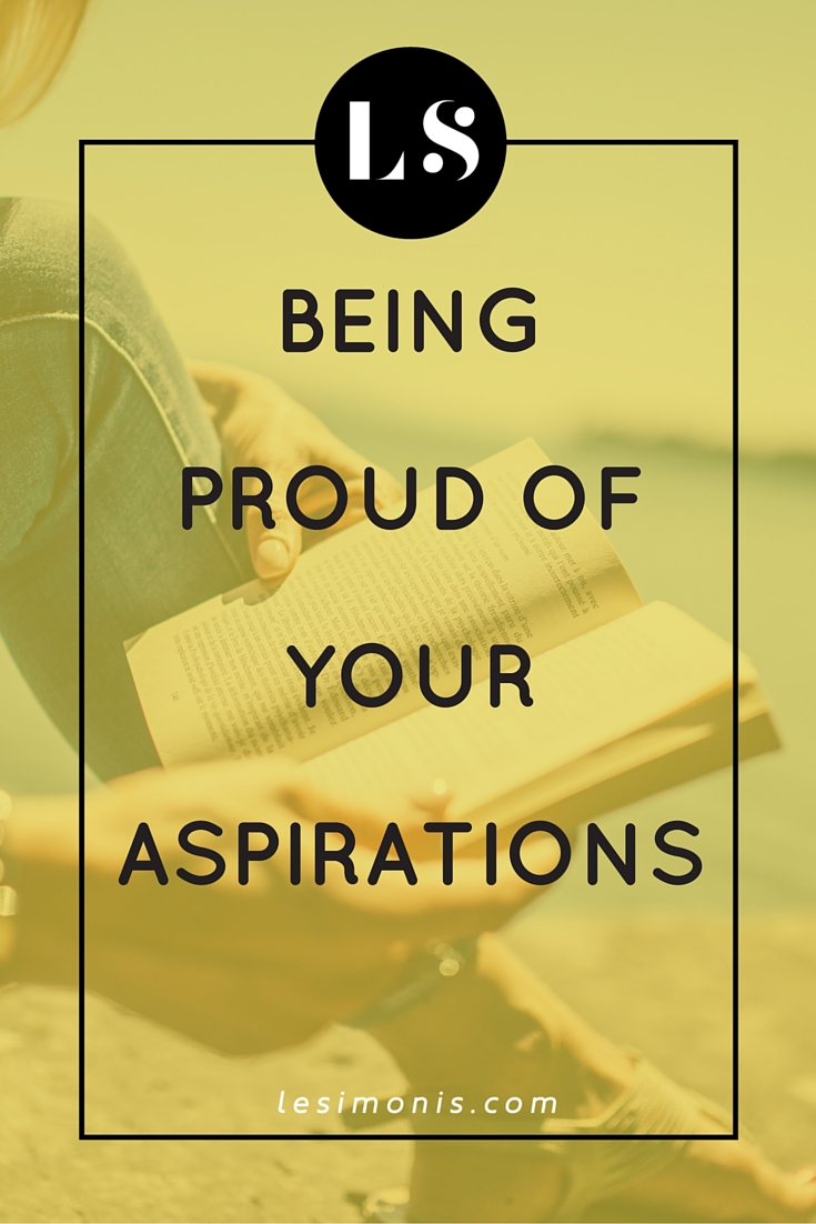 Being Proud of Your Aspirations