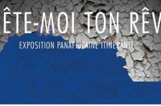 """Tout savoir sur l'expo panafricaine """"Prête-moi Ton rêve"""" (VIDEO)"""