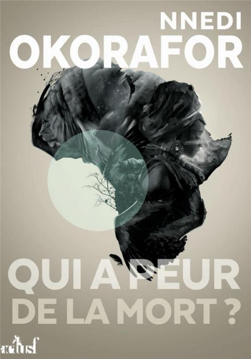 Qui a peur de la mort ? de Nnedi Okorafor